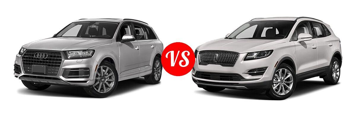 2019 Audi Q7 SUV Premium / Premium Plus / Prestige vs. 2019 Lincoln MKC SUV Black Label / FWD / Reserve / Select / Standard - Front Left Comparison